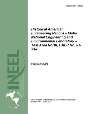 Primary view of object titled 'HISTORICAL AMERICAN ENGINEERING RECORD - IDAHO NATIONAL ENGINEERING AND ENVIRONMENTAL LABORATORY, TEST AREA NORTH, HAER NO. ID-33-E'.