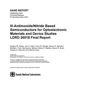 Primary view of object titled 'III-antimonide/nitride based semiconductors for optoelectronic materials and device studies : LDRD 26518 final report.'.