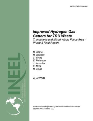 Primary view of object titled 'Improved Hydrogen Gas Getters for TRU Waste Transuranic and Mixed Waste Focus Area - Phase 2 Final Report'.