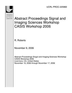 Primary view of object titled 'Abstract Proceedings Signal and Imaging Sciences Workshop CASIS Workshop 2006'.