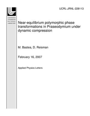 Primary view of object titled 'Near-equilibrium polymorphic phase transformations in Praseodymium under dynamic compression'.