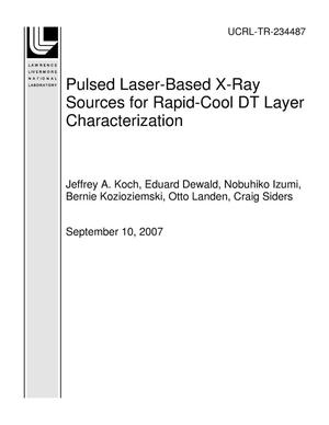 Primary view of object titled 'Pulsed Laser-Based X-Ray Sources for Rapid-Cool DT Layer Characterization'.