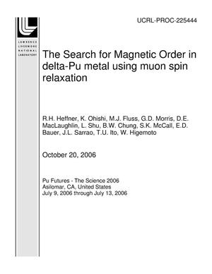 Primary view of object titled 'The Search for Magnetic Order in delta-Pu metal using muon spin relaxation'.