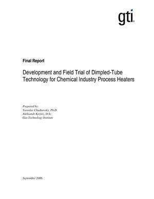 Primary view of object titled 'Development and Field Trial of Dimpled-Tube Technology for Chemical Industry Process Heaters'.