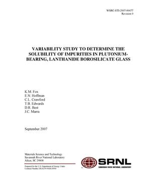 Primary view of object titled 'VARIABILITY STUDY TO DETERMINE THE SOLUBILITY OF IMPURITIES IN PLUTONIUM-BEARING, LANTHANIDE BOROSILICATE GLASS'.