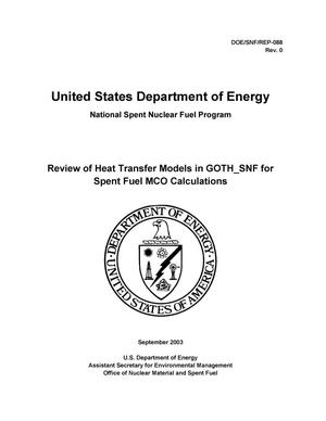 Primary view of object titled 'Review of Heat Transfer Models in GOTH_SNF for Spent Fuel MCO Calculations'.