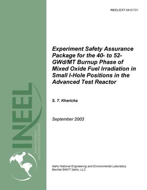 Primary view of object titled 'Experiment Safety Assurance Package for the 40- to 52-GWd/MT Burnup Phase of Mixed Oxide Fuel Irradiation in Small I-hole Positions in the Advanced Test Reactor'.