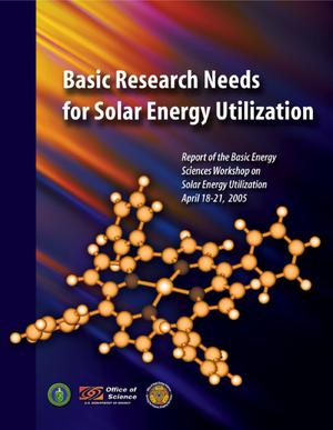 Primary view of object titled 'Basic Research Needs for Solar Energy Utilization. Report of the Basic Energy Sciences Workshop on Solar Energy Utilization, April 18-21, 2005'.