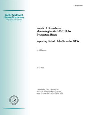 Primary view of object titled 'Results of Groundwater Monitoring for the 183-H Solar Evaporation Basins Reporting Period: July-December 2006'.