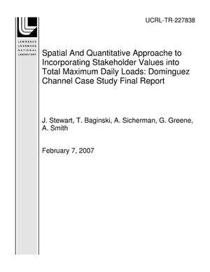 Primary view of object titled 'Spatial And Quantitative Approache to Incorporating Stakeholder Values into Total Maximum Daily Loads: Dominguez Channel Case Study Final Report'.