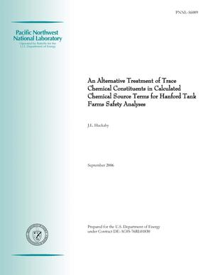 Primary view of object titled 'An Alternative Treatment of Trace Chemical Constituents in Calculated Chemical Source Terms for Hanford Tank Farms Safety Analsyes'.