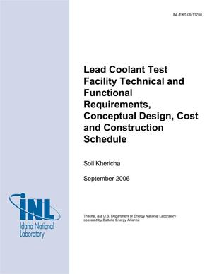 Primary view of object titled 'Lead Coolant Test Facility Technical and Functional Requirements, Conceptual Design, Cost and Construction Schedule'.