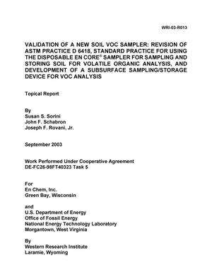 Primary view of object titled 'Validation of a New Soil VOC Sampler: Revision of ASTM Practice D 6418, Standard Practice for Using the Disposable En Core Sampler for Sampling and Storing Soil for Volatile Organic Analysis, and Development of a Subsurface Sampling/Storage Device for VOC Analysis'.