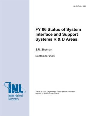 Primary view of object titled 'FY 06 Status of System Interface and Support Systems R&D Areas'.