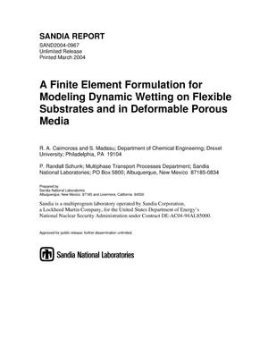 Primary view of object titled 'A finite element formulation for modeling dynamic wetting on flexible substrates and in deformable porous media.'.