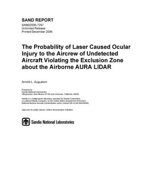Primary view of object titled 'The probability of laser caused ocular injury to the aircrew of undetected aircraft violating the exclusion zone about the airborne aura LIDAR.'.