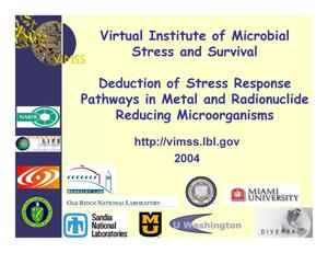 Primary view of object titled 'Virtual Institute of Microbial Stress and Survival: Deduction of Stress Response Pathways in Metal and Radionuclide Reducing Microorganisms'.