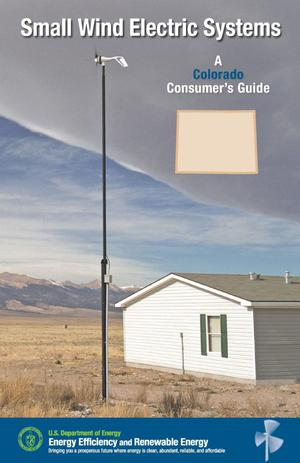 Primary view of object titled 'Small Wind Electric Systems: A Colorado Consumer's Guide'.