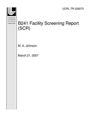 Primary view of object titled 'B241 Facility Screening Report (SCR)'.