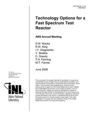 Primary view of object titled 'Technology Options for a Fast Spectrum Test Reactor'.