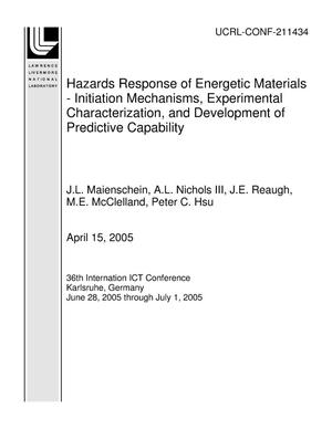 Primary view of object titled 'Hazards Response of Energetic Materials - Initiation Mechanisms, Experimental Characterization, and Development of Predictive Capability'.