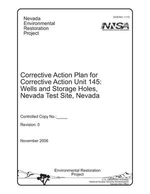 Primary view of object titled 'Corrective Action Plan for Corrective Acion Unit 145, Wells and Storage Holes, Nevada Test Site, Nevada'.
