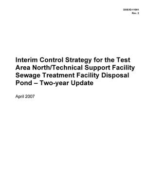 Primary view of object titled 'Interim Control Strategy for the Test Area North/Technical Support Facility Sewage Treatment Facility Disposal Pond - Two-year Update'.