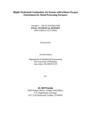 Primary view of object titled 'Final report on the project entitled: Highly Preheated Combustion Air System with/without Oxygen Enrichment for Metal Processing Furnaces'.