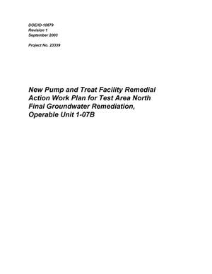 Primary view of object titled 'New Pump and Treat Facility Remedial Action Work Plan for Test Area North (TAN) Final Groundwater Remediation, Operable Unit 1-07B'.