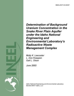 Primary view of object titled 'Determination of Background Uranium Concentration in the Snake River Plain Aquifer under the Idaho National Engineering and Environmental Laboratory's Radioactive Waste Management Complex'.