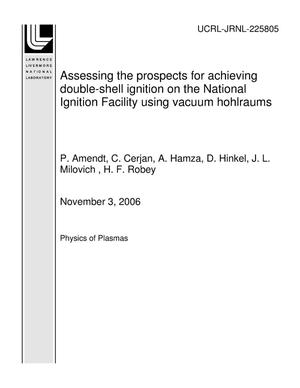 Primary view of object titled 'Assessing the prospects for achieving double-shell ignition on the National Ignition Facility using vacuum hohlraums'.