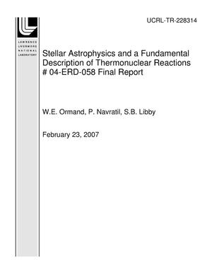 Primary view of object titled 'Stellar Astrophysics and a Fundamental Description of Thermonuclear Reactions ? 04-ERD-058 Final Report'.
