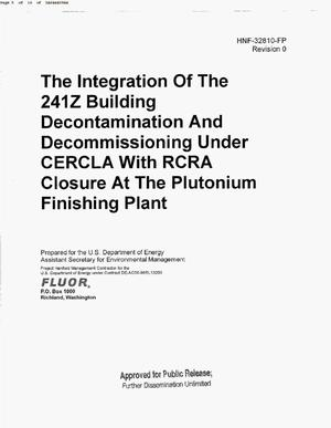 Primary view of object titled 'THE INTEGRATION OF THE 241-Z BUILDING DECONTAMINATION & DECOMMISSIONING (D&D) UNDER COMPREHENSIVE ENVIRONMENTAL RESPONSE COMPENSATION & LIABILITY ACT (CERCLA) WITH RESOURCE CONSERVATION & RECOVERY ACT (RCRA) CLOSURE AT THE PLUTONIUM FINISHING PLANT (PFP)'.