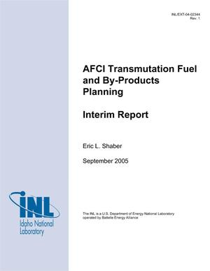 Primary view of object titled 'AFCI Transmutation Fuel Processes and By-Products Planning: Interim Report'.
