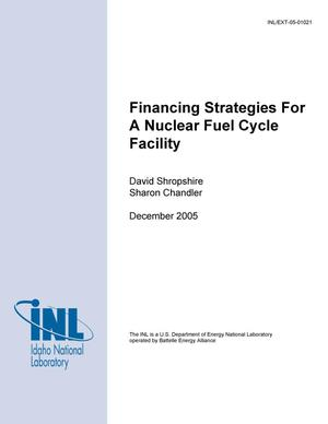 Primary view of object titled 'Financing Strategies for Nuclear Fuel Cycle Facility'.
