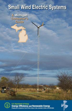 Primary view of object titled 'Small Wind Electric Systems: A Michigan Consumer's Guide (revised)'.