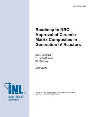 Primary view of object titled 'Roadmap to NRC Approval of Ceramic Matrix Composites in Generation IV Reactors'.