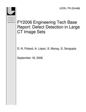 Primary view of object titled 'FY2006 Engineering Tech Base Report: Defect Detection in Large CT Image Sets'.