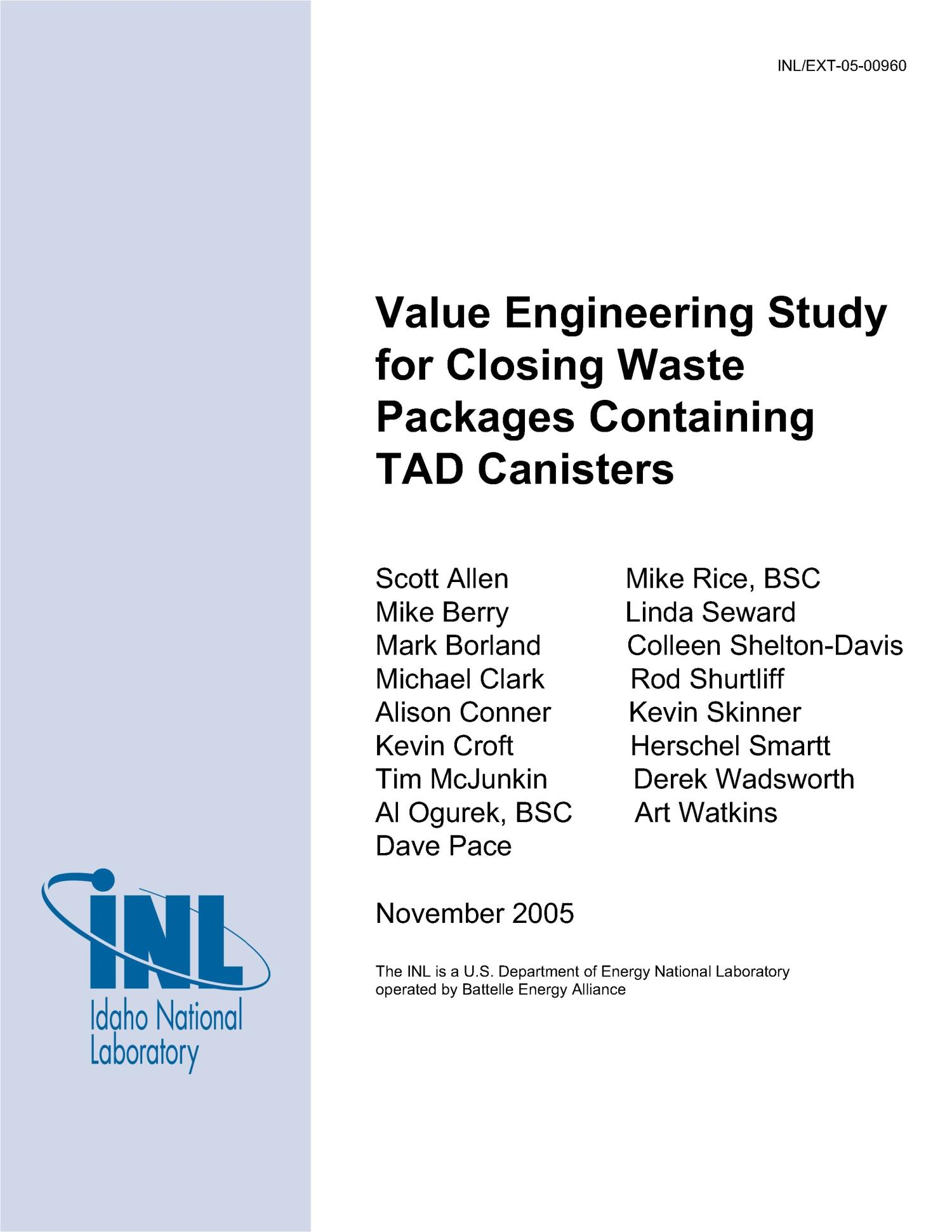 Value Engineering Study for Closing Waste Packages Containing TAD Canisters                                                                                                      [Sequence #]: 1 of 32