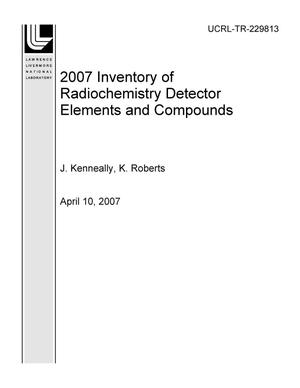 Primary view of object titled '2007 Inventory of Radiochemistry Detector Elements and Compounds'.