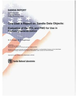 Primary view of object titled 'One user's report on Sandia data objects : evaluation of the DOL and PMO for use in feature characterization.'.
