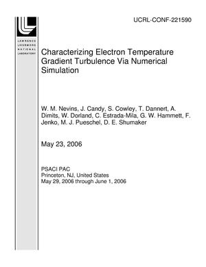 Primary view of object titled 'Characterizing Electron Temperature Gradient Turbulence Via Numerical Simulation'.