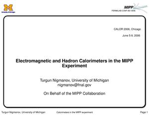 Primary view of object titled 'Electromagnetic and Hadron calorimeters in the MIPP experiment'.