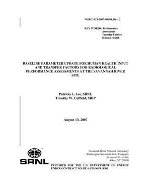 Primary view of object titled 'BASELINE PARAMETER UPDATE FOR HUMAN HEALTH INPUT AND TRANSFER FACTORS FOR RADIOLOGICAL PERFORMANCE ASSESSMENTS AT THE SAVANNAH RIVER SITE'.