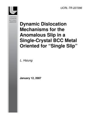 "Primary view of object titled 'Dynamic Dislocation Mechanisms For the Anomalous Slip in a Single-Crystal BCC Metal Oriented for ""Single Slip""'."