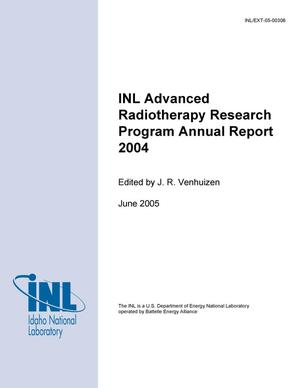 Primary view of object titled 'INL Advanced Radiotherapy Research Program Annual Report 2004'.