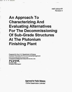 Primary view of object titled 'AN APPROACH TO CHARACTERIZING & EVALUATING ALTERNATIVES FOR THE DECOMMISSIONING OF SUB-GRADE STRUCTURES AT THE PLUTONIUM FINISHING PLANT (PFP)'.