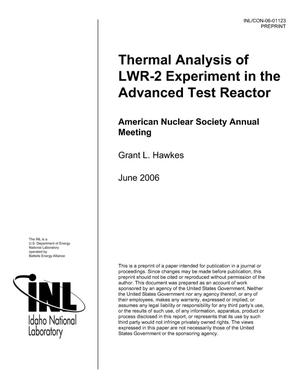 Primary view of object titled 'Thermal Analysis of LWR-2 Experiment in the Advanced Test Reactor'.