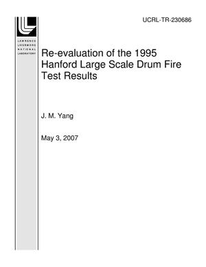 Primary view of object titled 'Re-evaluation of the 1995 Hanford Large Scale Drum Fire Test Results'.