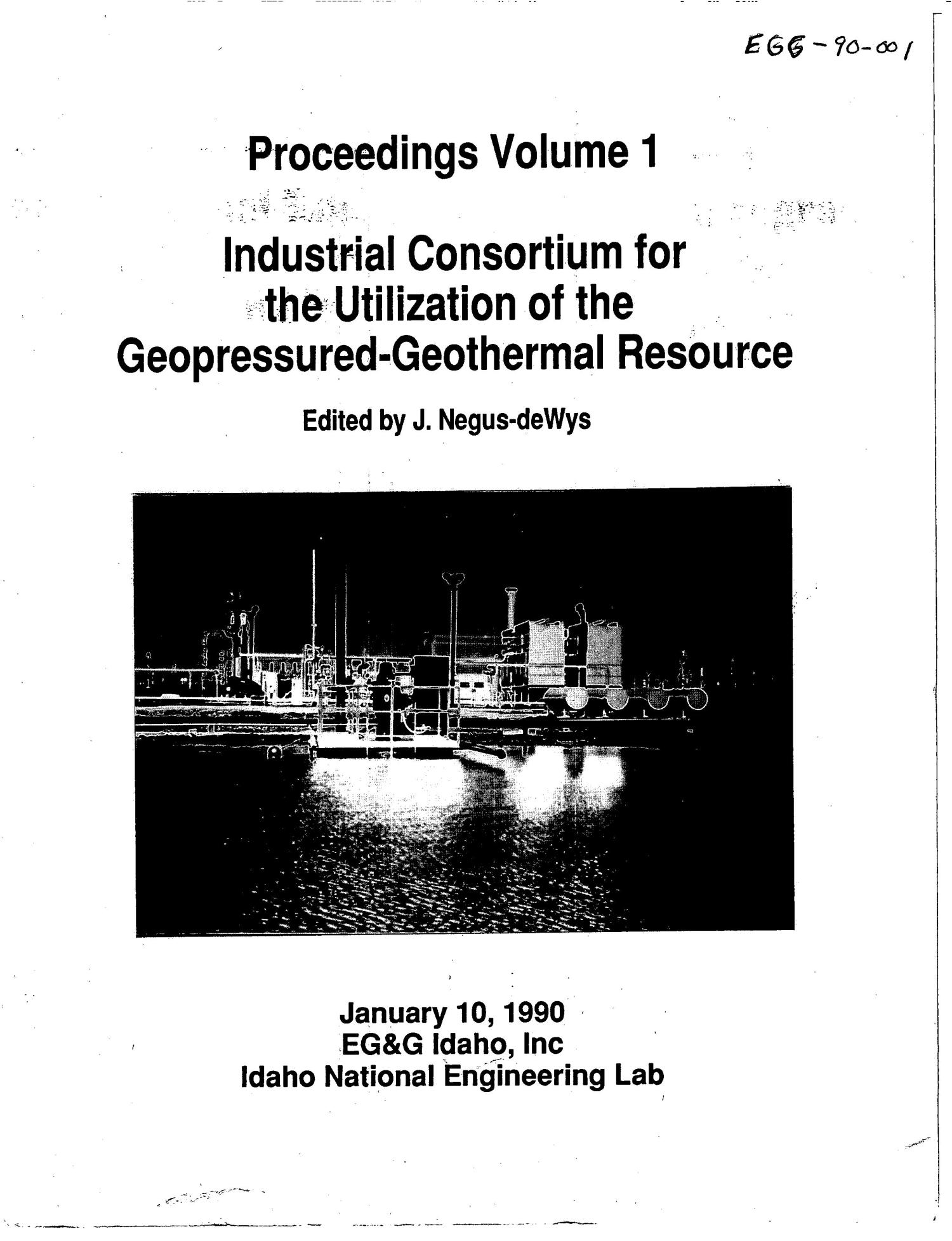 Industrial Consortium for the Utilization of the Geopressured-Geothermal Resource. Volume 1                                                                                                      [Sequence #]: 1 of 122